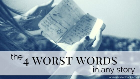 The 4 Worst Words in Any Story