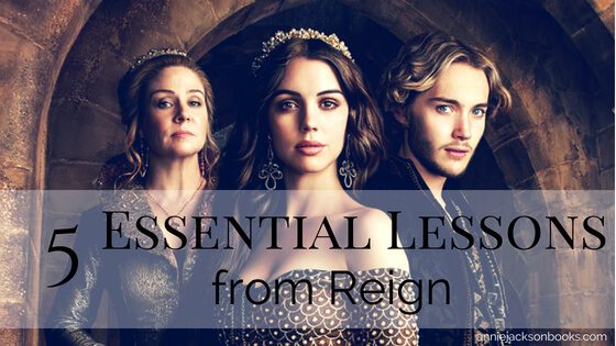 5 Essential Lessons from Reign
