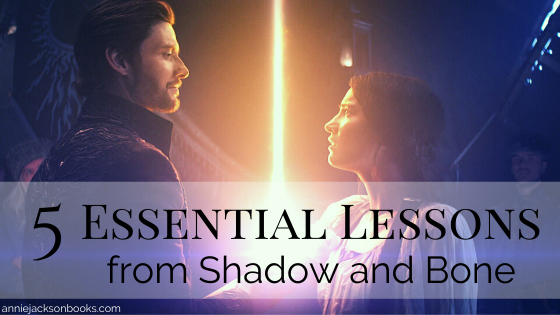 5 Essential Lessons from Shadow and Bone