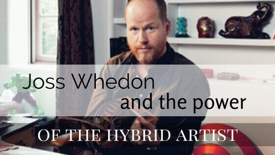 Joss Whedon and the power of hybrid artists