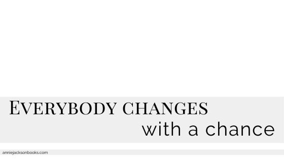 everybody changes with a chance