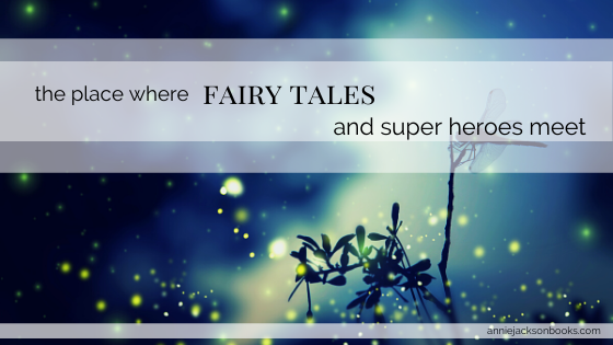 fairy tales and super heroes