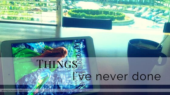 Things I've never done
